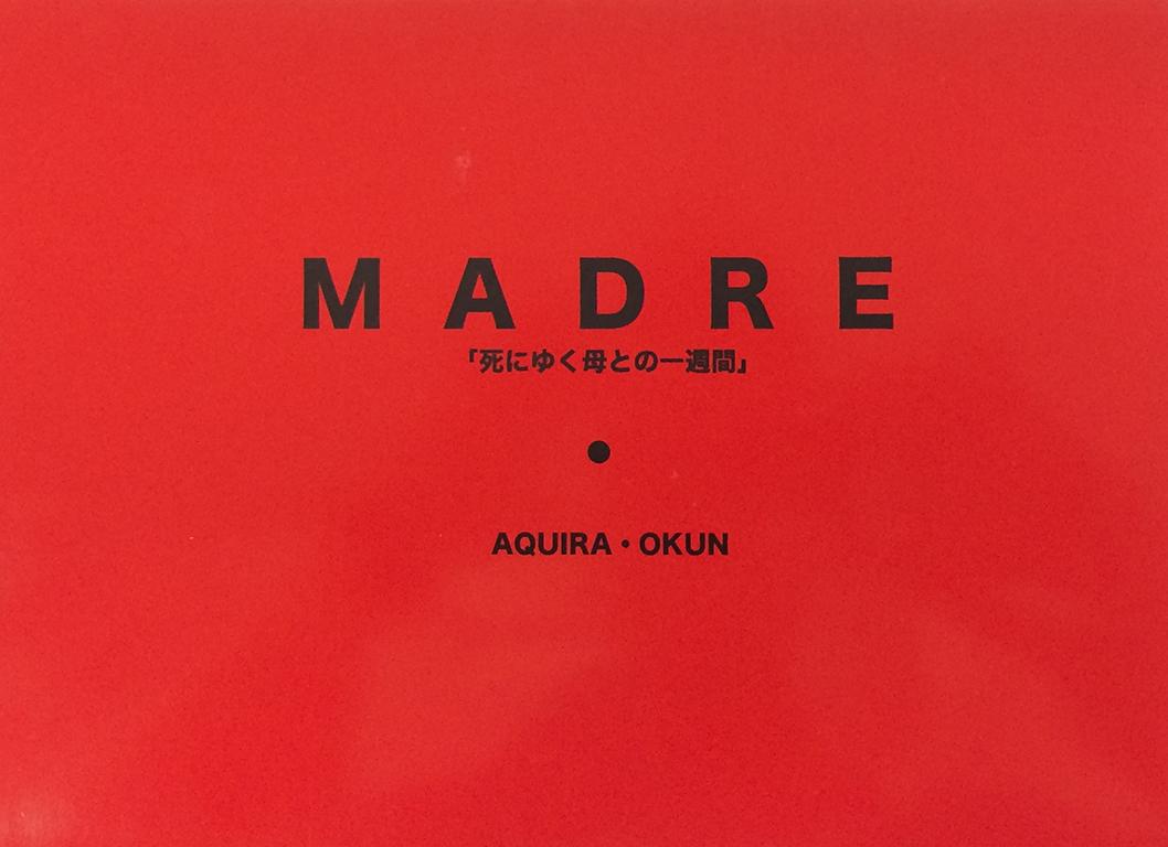 MADRE 「死にゆく母との一週間」